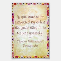 Respect Yourself (Dostoyevsky Quote) Print from Zazzle.com