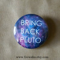 Bring back Pluto - Pinback Button Badge