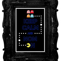 Keep Calm and Nom On (Retro Gamer Series: Pacman) 12 x 18 Keep Calm and Carry On Parody Poster