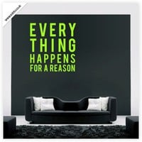 Buy Everything happens for a reason quotation vinyl wall sticker - (weeded and application tape applied) on Shoply.