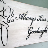 Always Kiss Me Goodnight Carved Wood Sign