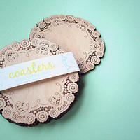 Butter Home — Wood Doily Coasters!