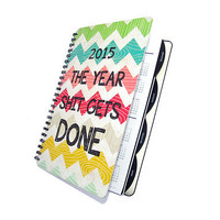 Daily Planner 2015 The Year $hit Gets Done - Chevron College Organizer Agenda