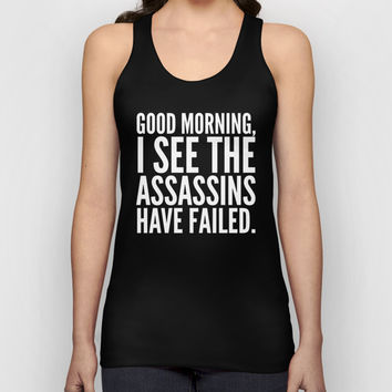 Good morning, I see the assassins have failed. (Black) Unisex Tank Top by CreativeAngel