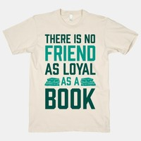 There Is No Friend As Loyal As A Book