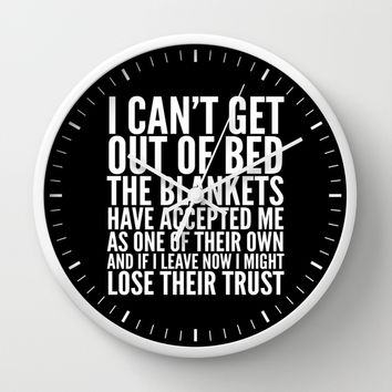 THE BLANKETS HAVE ACCEPTED ME AS ONE OF THEIR OWN Wall Clock by CreativeAngel