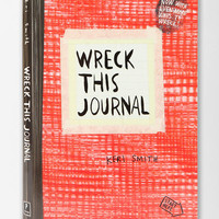 Wreck This Journal (Expanded Edition) By Keri Smith-