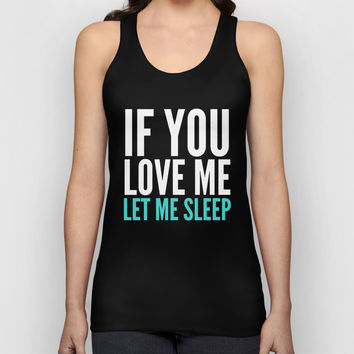 If You Love Me Let Me Sleep (Dark) Unisex Tank Top by CreativeAngel