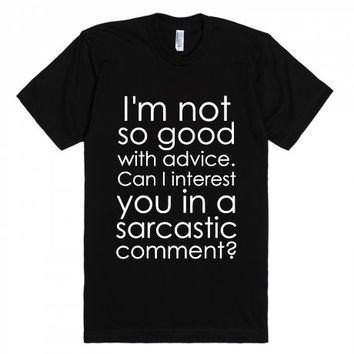 Can I Interest You In A Sarcastic Comment?-Unisex Black T-Shirt