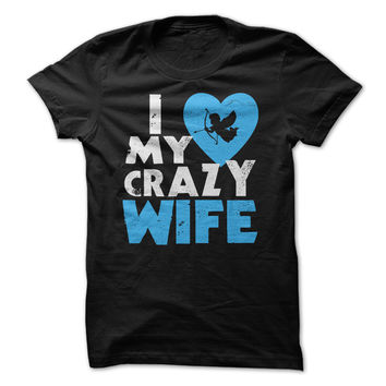 I love my Crazy Wife!
