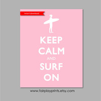 "Instant Download Keep Calm and Surf On Surfer Girl Art Girl Room Decor Instant Download Surfer Girl Decor Surfer Art 8""x10"" Print"