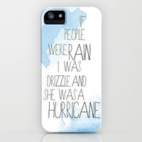 if people were rain, I was drizzle and she was a hurricane. iPhone Case by Ryan James Caruthers | Society6