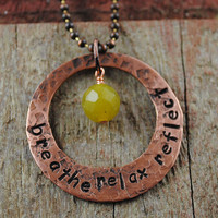 "Rustic Reflection Necklace, Pounded Copper Pendant with Handstamped Message that Reads ""Breathe Relax Reflect"" with Olive Jade Stone"