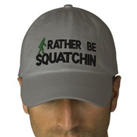 Rather be Squatchin Embroidered Baseball Cap from Zazzle.com