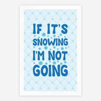 If It's Snowing I'm Not Going