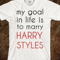 my goals in life is to marry harry styles - One Direction