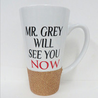 Personalized Coffee Cup * Mr. Grey Will See You Now * 50 Shades of Grey * Fifty Shades of Grey * Personalized Mug * Personalized Mug