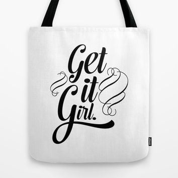 Get it girl typography Tote Bag by Allyson Johnson