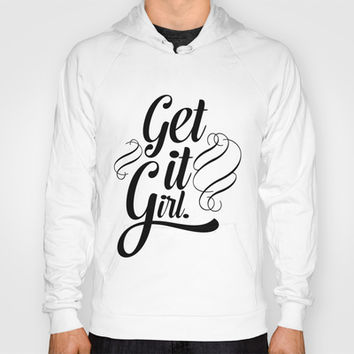 Get it girl typography Hoody by Allyson Johnson
