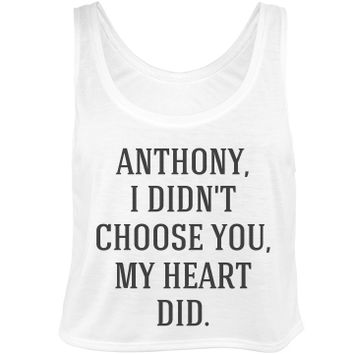 i didn't choose you my heart did crop top