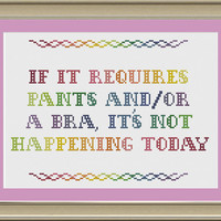 If it requires pants and/or a bra: funny cross-stitch pattern