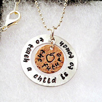 Hand Stamped Teacher Necklace - Personalized Necklace - To Teach a Child is to Touch the Future