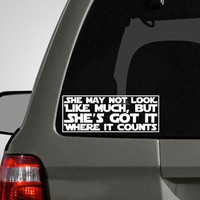 "Star Wars Bumper Sticker - ""She May Not Look Like Much, But She's Got It Where It Counts"""