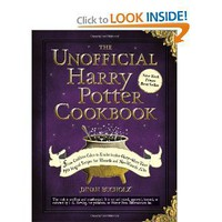 The Unofficial Harry Potter Cookbook: From Cauldron Cakes to Knickerbocker Glory--More Than 150 Magical Recipes for Muggles and Wizards [Deckle Edge] [Hardcover]