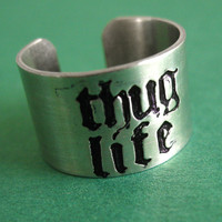 Thug Life Ring in Aluminum -Custom Stamped Adjustable