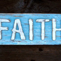 Shabby Chic Faith Sign - Rustic Decor - Custom Sign - Have Faith Designs - Shabby Chic Home