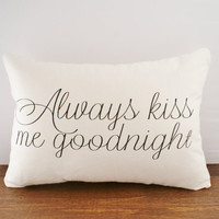 Always Kiss Me Goodnight - Hemp &amp; Organic Cotton Cushion Cover - 12x18
