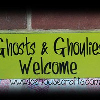 Ghosts & Ghoulies Welcome Wood Sign for Halloween