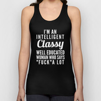 I'M AN INTELLIGENT, CLASSY, WELL EDUCATED WOMAN WHO SAYS FUCK A LOT (Black & White) Unisex Tank Top by CreativeAngel