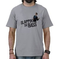slappin' da bass tshirts from Zazzle.com