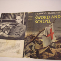 1957 Sword And Scalpel By Frank G. Slaughter - Korean War-era novel