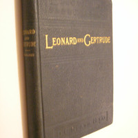 1891 Pestalozzi's : Leonard and Gertrude - Translated and Abridged by Eva Channing