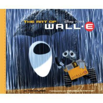 Amazon.com: The Art of WALL.E (9780811862356): Tim Hauser, Andrew Stanton: Books