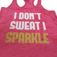 I Don&#x27;t SWEAT I SPARKLE Tank top Womens Pink Fitness Burnout Workout Gym from Suck It Up