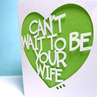 Can&#x27;t Wait To Be Your Wife Hand Cut Card by CookieBits on Etsy
