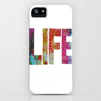 Life -again!!!!!!! iPhone Case by Laura Santeler | Society6