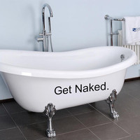 Get Naked. Bathroom Wall Art Vinyl Decal sticker