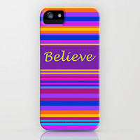 Believe iPhone Case by Stay Inspired | Society6