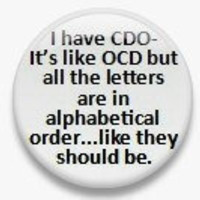 I have CDO - it's like OCD. Metal Pinback Button