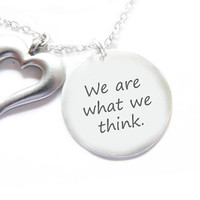 We are what we think Necklace Sterling Silver Metal Hand Stamped pendant Heart charm chain
