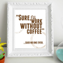 Coffee Art Print 8 x 10