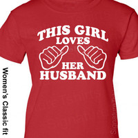 NEW Wedding Gift This Girl Loves Her Husband T-Shirt Valentine&#x27;s Day Gift Marriage More Colors Family Anniversary S-2XL