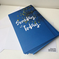 Some Day is Today 5x7 Blue Flat Card envelope, inspiring typography art, motivating teacher notecard hostess card recycled matte paper blank