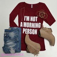 I'm Not A Morning Person Burgundy Long Sleeve Graphic Tee