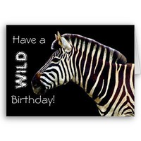 Have a Wild Birthday! Card from Zazzle.com