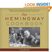 The Hemingway Cookbook: Craig Boreth: 9781613740729: Amazon.com: Books